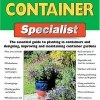Buku Taman The Container Specialist : The Essential Guide to Planting