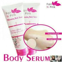 Promo Fair N Pink Whitening Body Serum 160G Bpom