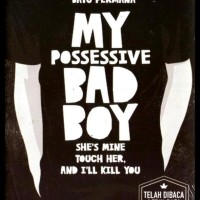 Harga Special ! My Possessive Bad Boy – Bayu Permana