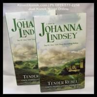 Harga Special ! Novel Dastan : Tender Rebel - Johanna Lindsey