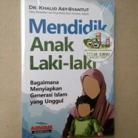 Original | Buku MENDIDIK ANAK LAKI-LAKI | Khalid Asy-Syantut