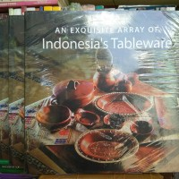 AN EXQUISITE ARRAY OF INDONESIA'S TABLEWARE