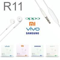 Headset Earphone Handsfree R11 XIAOMI OPPO SAMSUNG VIVO Good Quality