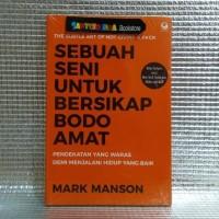Sebuah Seni Untuk Bersikap Bodo Amat by Mark Manson