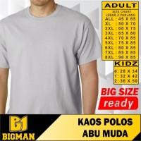 BIGSIZE - BIGMAN KAOS POLOS ABU MUDA O NECK SAMPAI 8 XL JUMBO BIG SIZE