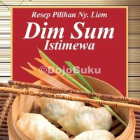 Buku Resep Makanan & Minuman Resep Pilihan Ny. Liem Dim Sum Istimewa
