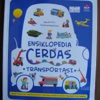 Buku Cerita Anak ENSIKLOPEDIA CERDAS : TRANSPORTASI