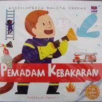 Buku Cerita Anak ENSIKLOPEDIA BALITA CERDAS PEMADAM KEBAKARAN