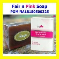 New Product Fair N Pink Brightening Black Soap Bpom