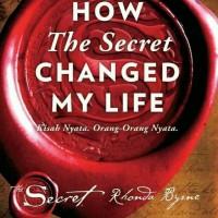 Buku How The Secret Changed My Life Rhonda Byrne