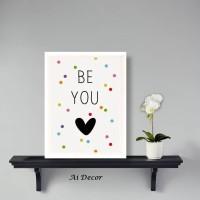 Motivational Quote Poster - Be You - Pajangan Ruang Keluarga