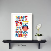 Hiasan Dinding Poster Anak - Stand Up For What is Right - Home Decor