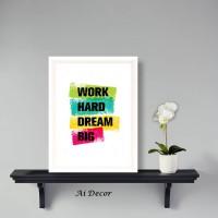 Motivational Poster - Work Hard Dream Big - Hiasan Dinding Pigura