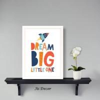Hiasan Dinding Rumah - Dream Big Little One - Poster Frame BingkaI