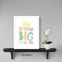 Poster Kalimat Motivasi - Dream Big Little One - Wall Decor Inspiratif