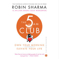 The 5 AM Club: Own Your Morning by Robin Sharma [E-Book]