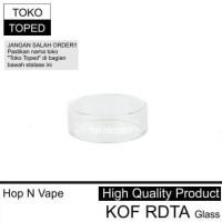 Terbaru Hop N Vape Kof Rdta Replacement Glass | Kaca Pengganti Vape