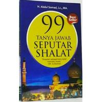 Buku 99 Tanya Jawab Seputar Shalat by ust Abdul Shomad