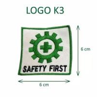 BADGE K3 LOGO SAFETY FIRST BET BENDERA SAFETY BORDIR KESELAMATAN KERJA