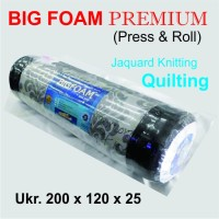 KASUR BUSA BIG FOAM PREMIUM 200 X 120 X 25 QUILTING (PRESS & ROLL)