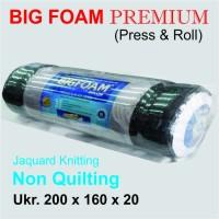 KASUR BUSA BIG FOAM PREMIUM 200 X 160 X 20 NON QUILTING (PRESS & ROLL)