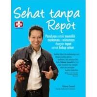 Buku Sehat Tanpa Repot, Panduan Untuk Memilih Makanan Dan Minuman