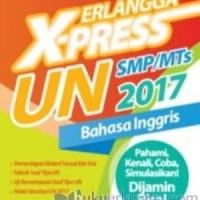 Kumpulan Soal SMP ERLANGGA X-PRESS UN SMP 2017 B. INGGRIS