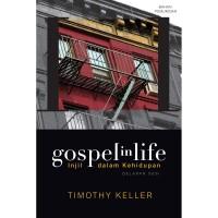 BUKU GOSPEL IN LIFE BY TIMOTHY KELLER - TERJ INDONESIA