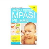 Buku ANEKA RESEP MPASI PILIHAN Sehat dan Hemat Effie Indrayani