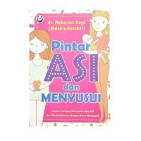 Buku PINTAR ASI & MENYUSUI dr Maharani Bayu Penjelasan Lengkap Menyusu