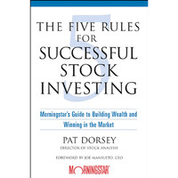 The Five Rules for Successful Stock Investing: Morningstar's Guid