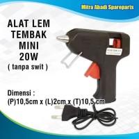 Mesin Lem Tembak Glue Gun AC 220V/220 Volt Kecil Tanpa Switch