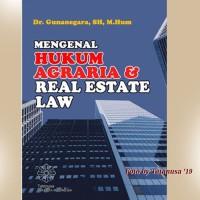Mengenal Hukum Agraria dan Real Estate Law & Real Estate Law