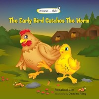 Buku Anak - Proverbs - The Early Bird Catches the Worm