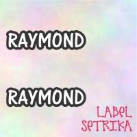 Label Setrika Label Baju Nama Raymond Cutting