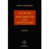 Hukum Diplomatik dan Konsuler Jilid 1