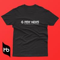 KAOS PEWDIEPIE   PEW NEWS   BAJU