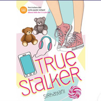 buku.terbaru Novel [ TRUE STALKER ] By SRIHAYANI