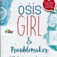 buku.terbaru OSIS GIRL & TROUBLEMAKER – AQILAH TISALSABILAH