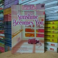 Novel Metropop SUNSHINE BECOMES YOU Ilana Tan Gramedia
