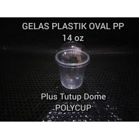 Cup Plastik / Gelas Plastik Oval PP 14 oz Plus Tutup Polycup