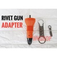 Rivet Gun Adapter Elektrik - Adaptor Tang Rivet Pada Mesin Bor