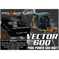 POWER SUPPLY POWER UP VECTOR 600 PSU-PURE POWER 600WATT 80 PLUS