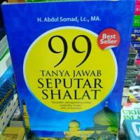 Buku - 99 TANYA JAWAB SEPUTAR SHALAT - H. ABDUL SOMAD