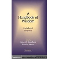 A Handbook of Wisdom: Psychological Perspectives Robert Sternberg
