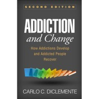 Addiction and Change: How Addictions Develop and Addicted People