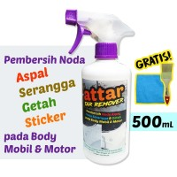 ATTAR Bug & Tar Remover 500 ml - Pembersih Noda Aspal, Getah, Sticker