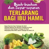 Buah-Buahan dan Sayur-Sayuran Terlarang bagi Ibu Hamil - Laksana