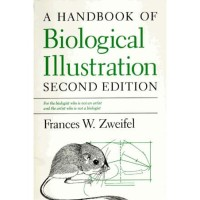 A Handbook of Biological Illustration, 2nd edition (Chicago Guide
