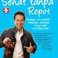Sehat Tanpa Repot, Panduan Untuk Memilih Makanan Dan Minuman Dgn Tepat